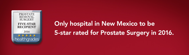 Only hospital in New Mexico to be 5-star rated for Prostate Surgery in 2016