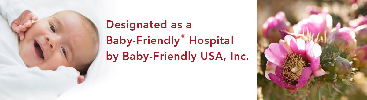 Designated as a Baby-Friendly Hospital by Baby-Friendly USA, Inc